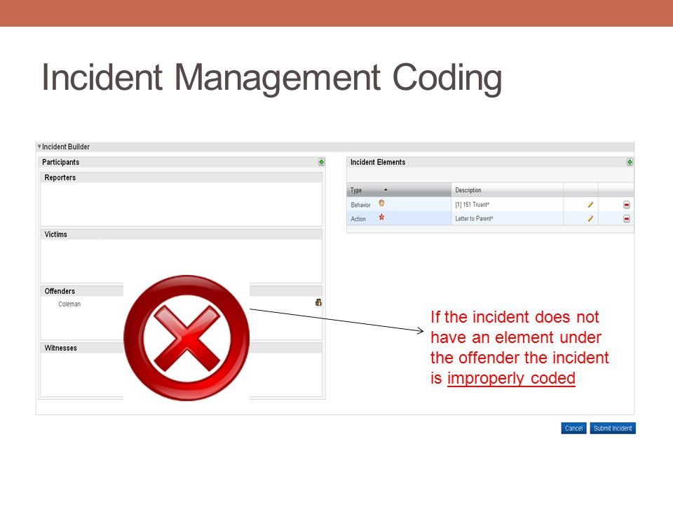 Incident Management Coding If the incident does not have an element under the offender the incident is improperly coded