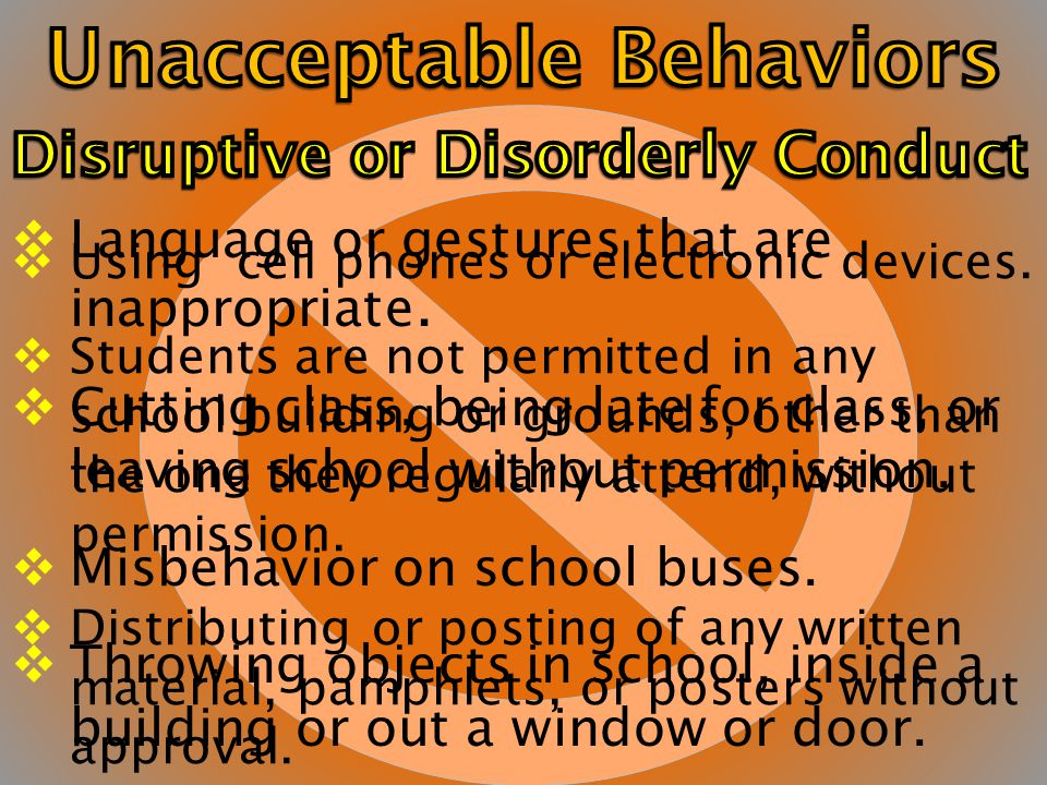 Disruptive or disorderly conduct.  Violent or threatening behavior.