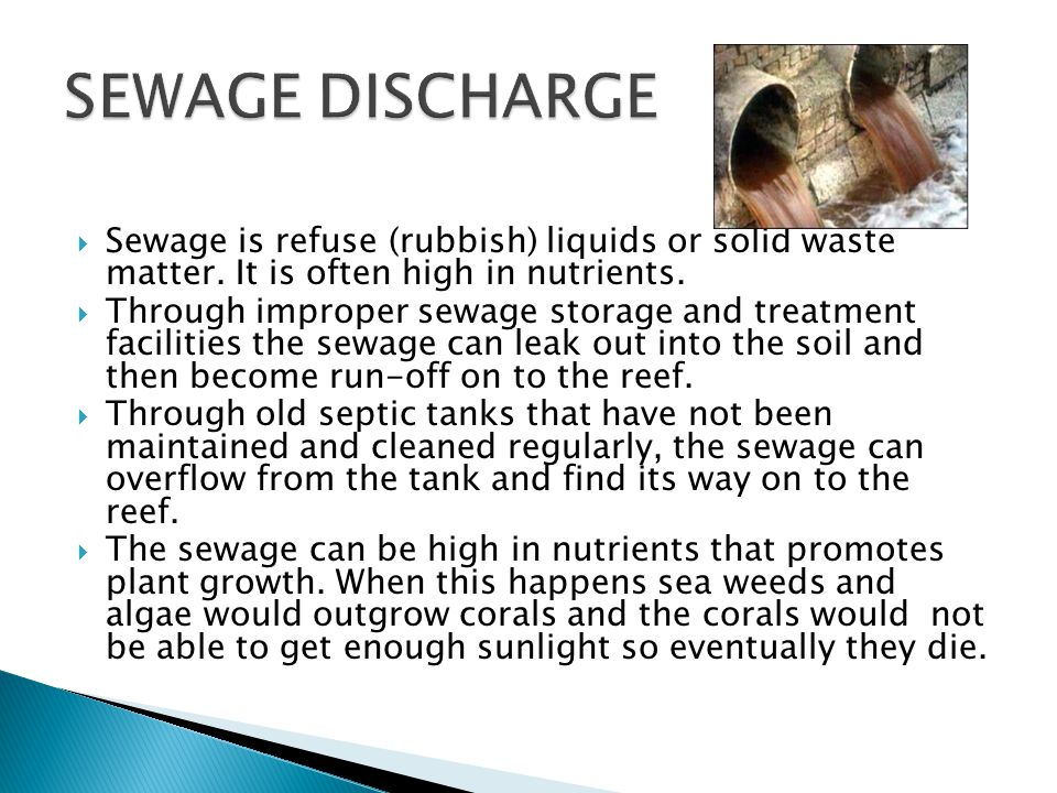  Sewage is refuse (rubbish) liquids or solid waste matter.