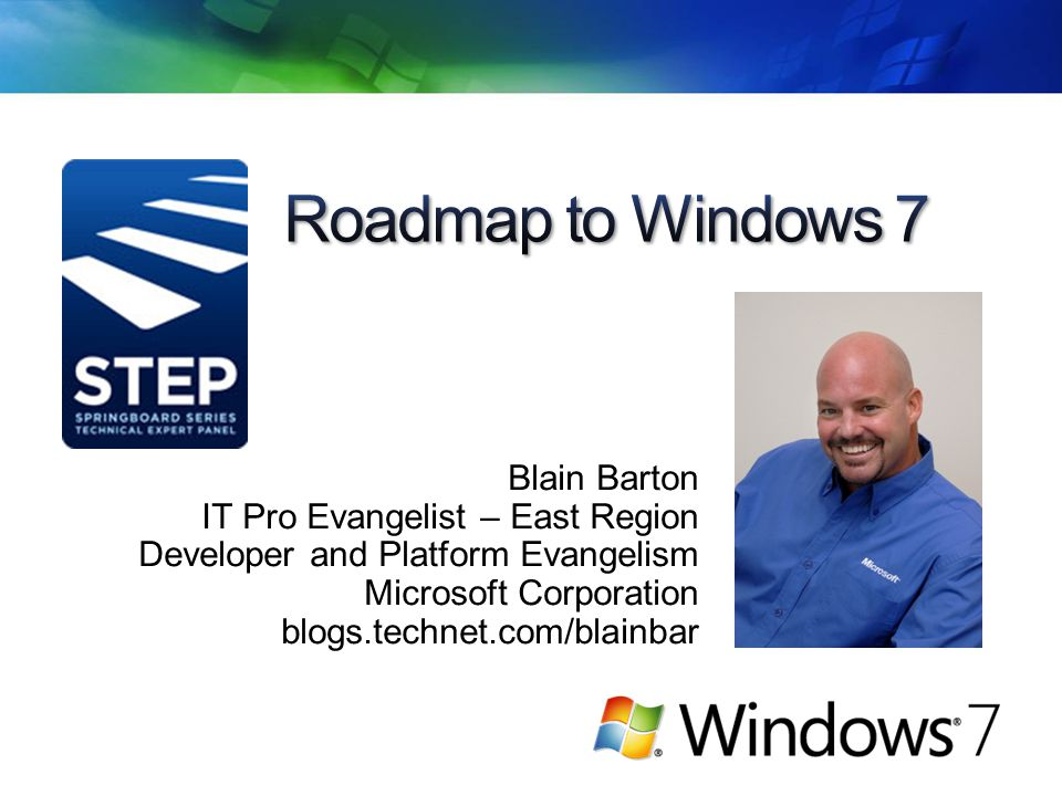 Blain Barton IT Pro Evangelist – East Region Developer and Platform Evangelism Microsoft Corporation blogs.technet.com/blainbar