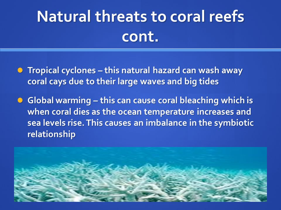 Natural threats to coral reefs cont.