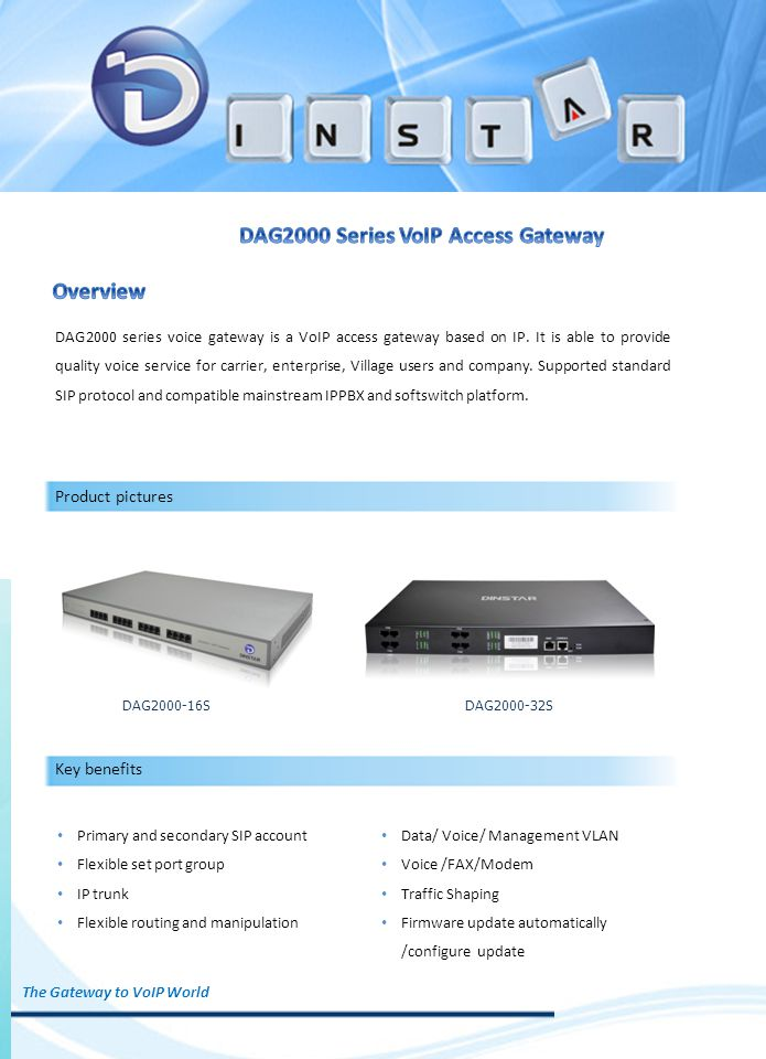 DAG2000 series voice gateway is a VoIP access gateway based on IP.