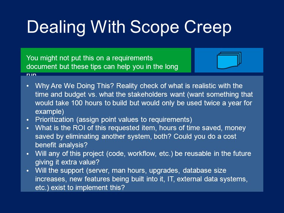 Dealing With Scope Creep You might not put this on a requirements document but these tips can help you in the long run Why Are We Doing This.