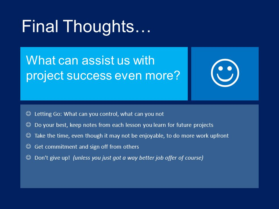 Final Thoughts… What can assist us with project success even more.