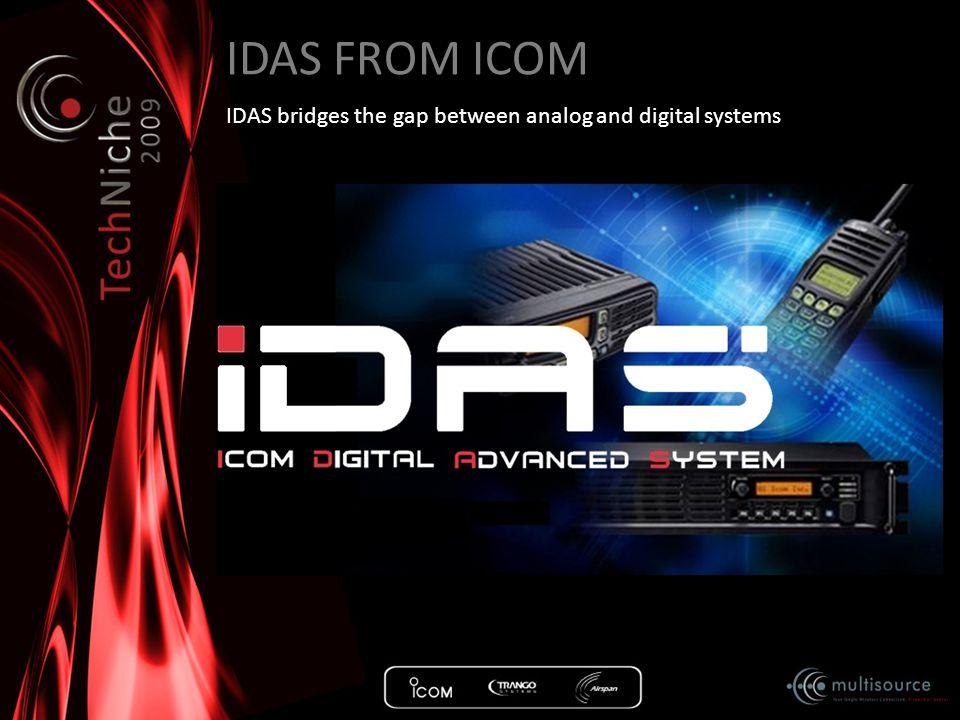 IDAS FROM ICOM IDAS bridges the gap between analog and digital systems