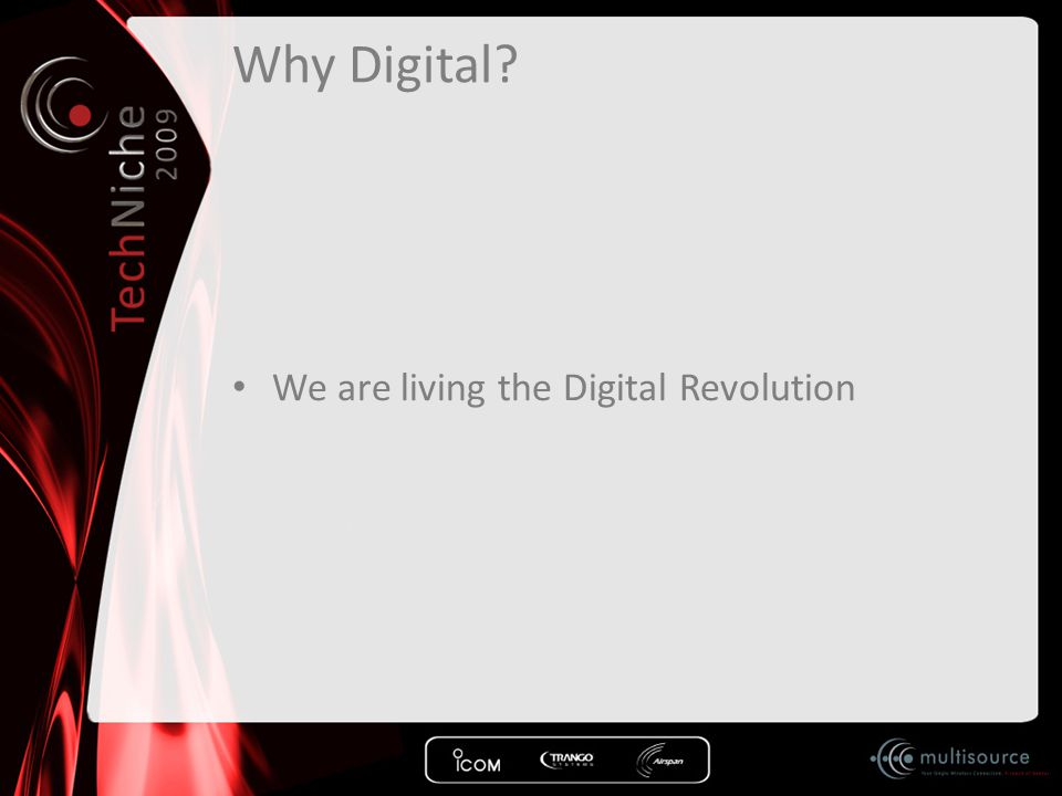 Why Digital? We are living the Digital Revolution