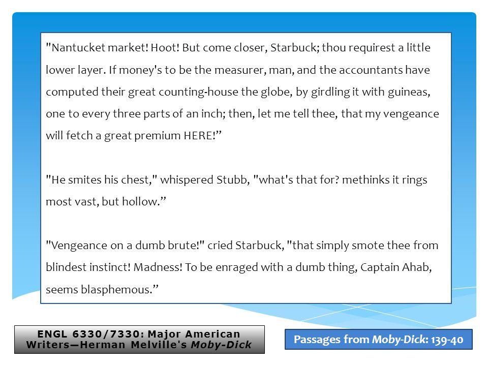 ENGL 6330/7330: Major American Writers—Herman Melville s Moby-Dick Nantucket market.