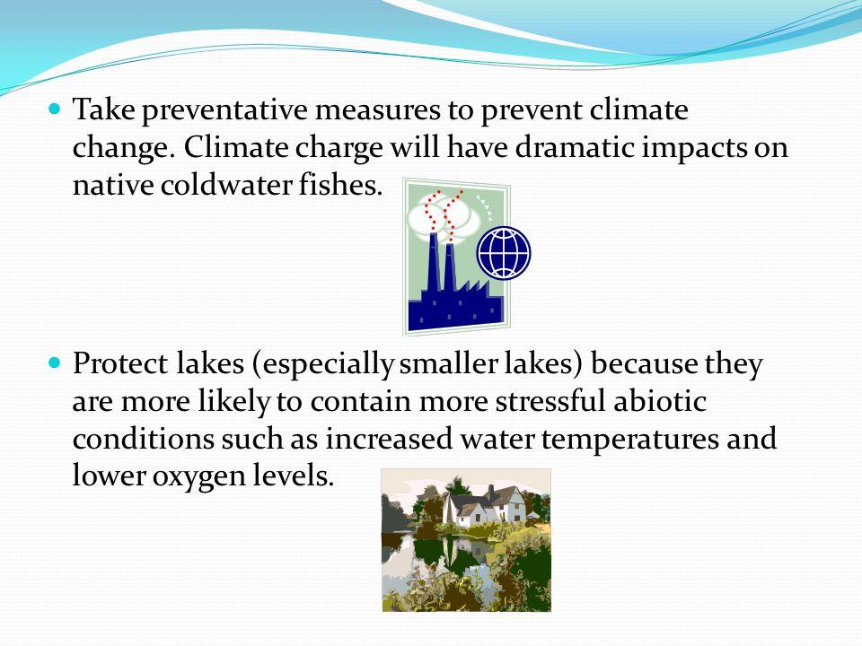Take preventative measures to prevent climate change.