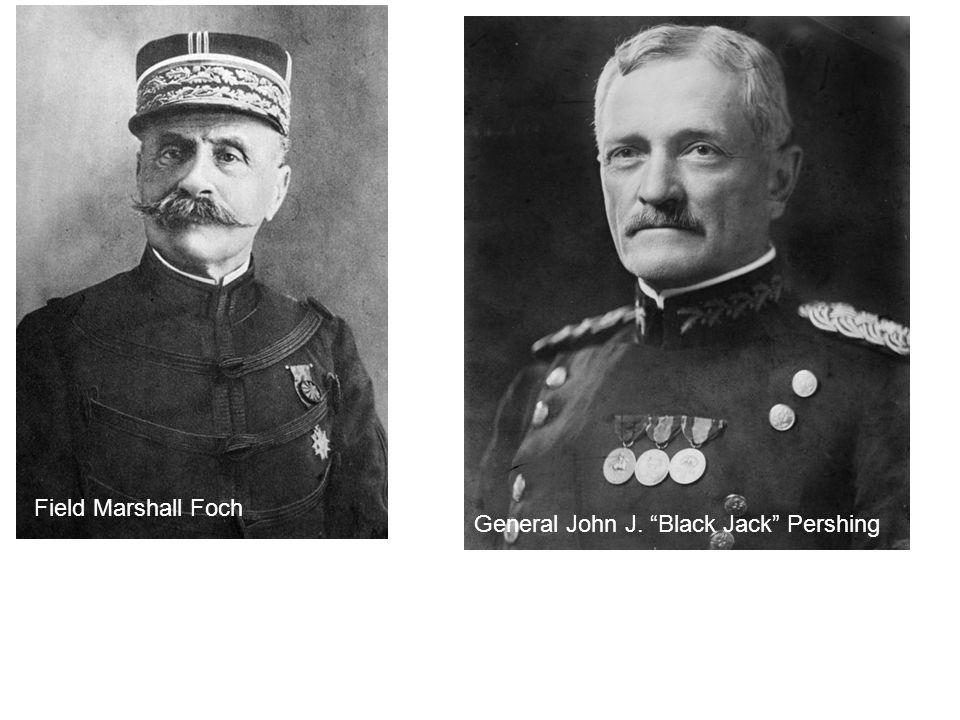 """Field Marshall Foch General John J. """"Black Jack"""" Pershing"""