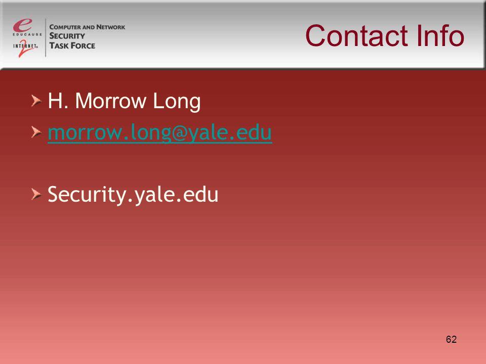 62 Contact Info H. Morrow Long morrow.long@yale.edu Security.yale.edu