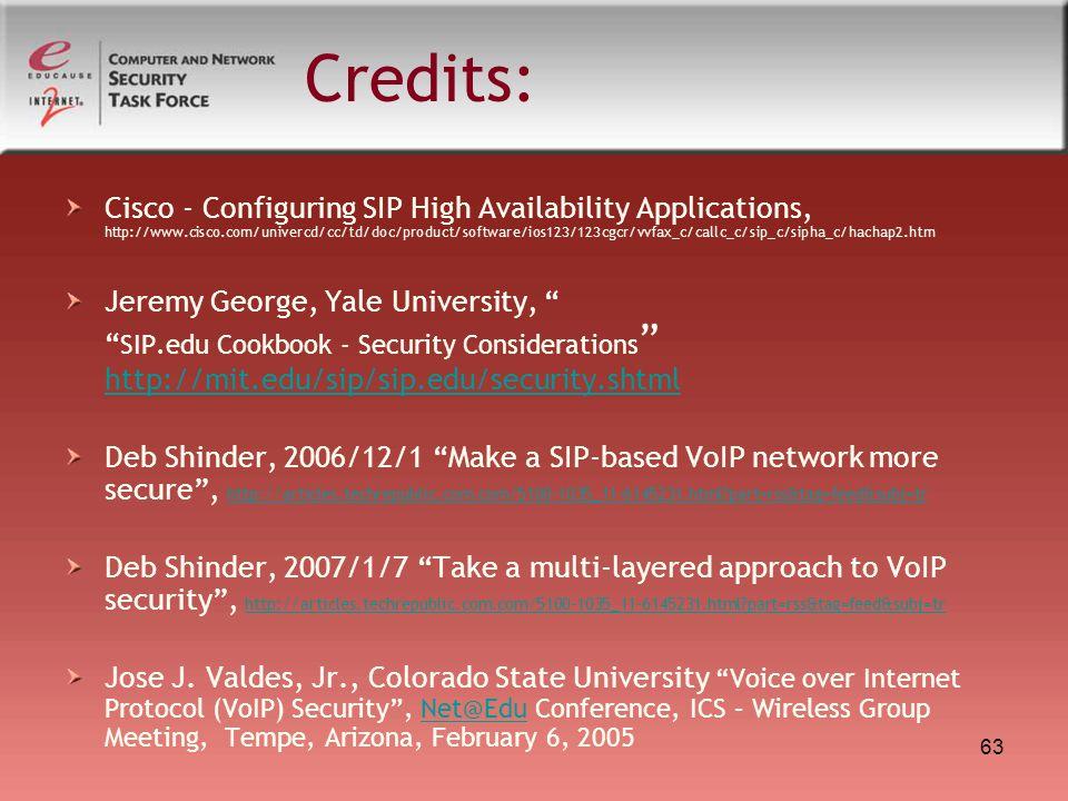 63 Credits: Cisco - Configuring SIP High Availability Applications, http://www.cisco.com/univercd/cc/td/doc/product/software/ios123/123cgcr/vvfax_c/ca