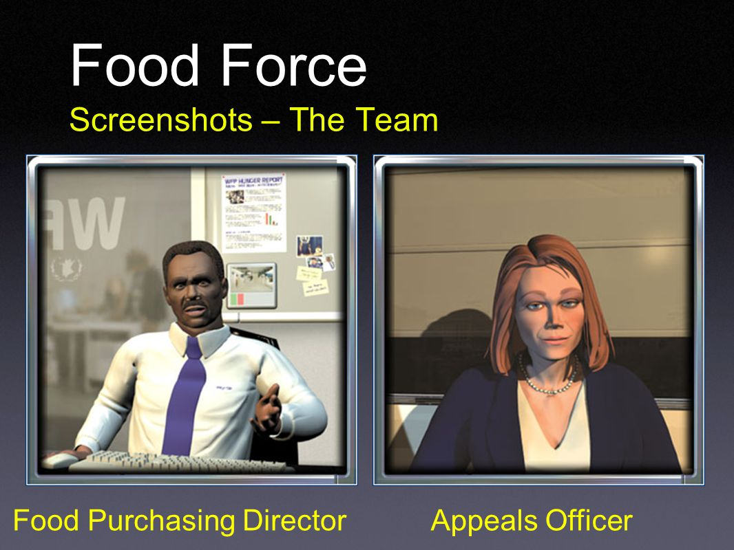 Food Force Screenshots – The Team Food Purchasing DirectorAppeals Officer
