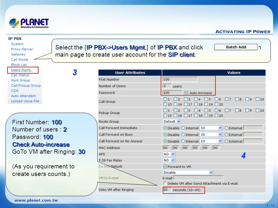 www.planet.com.tw 4 / 12 Select the [IP PBX->Users Mgmt.] of IP PBX and click button in main page to create user account for the SIP client.