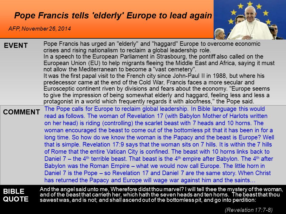 Pope Francis tells elderly Europe to lead again Pope Francis has urged an elderly and haggard Europe to overcome economic crises and rising nationalism to reclaim a global leadership role.