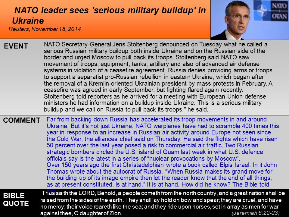 he NATO leader sees serious military buildup in Ukraine NATO Secretary-General Jens Stoltenberg denounced on Tuesday what he called a serious Russian military buildup both inside Ukraine and on the Russian side of the border and urged Moscow to pull back its troops.