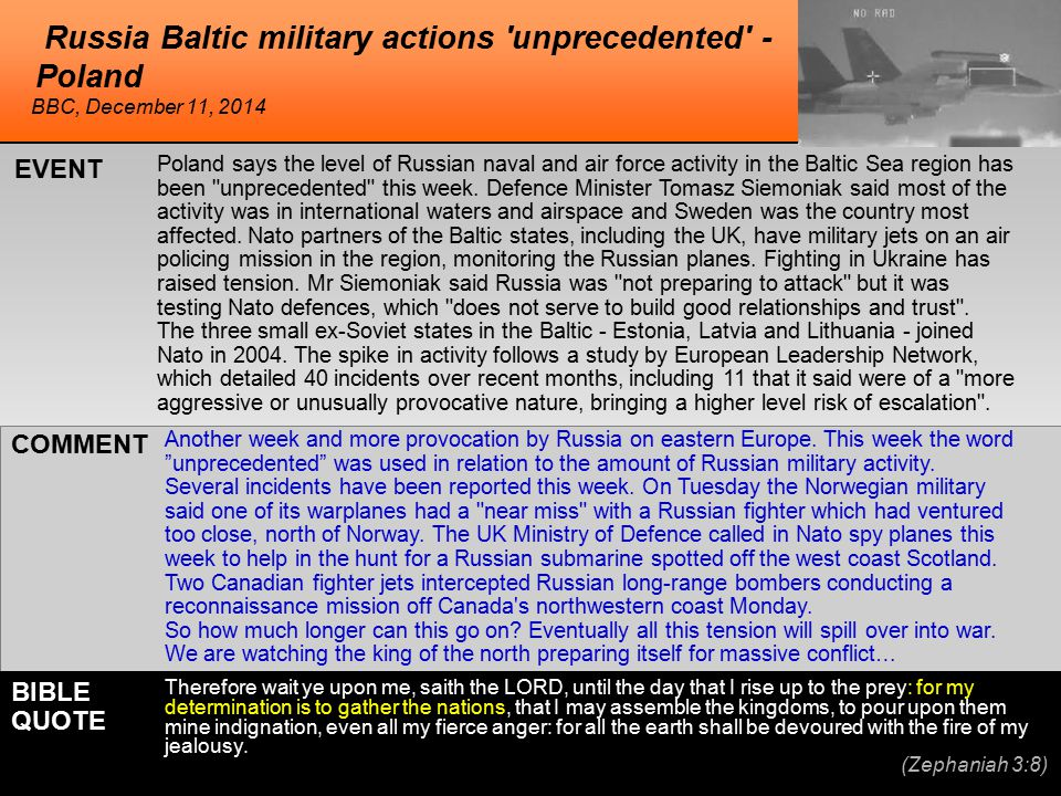 Russia Baltic military actions unprecedented - Poland Poland says the level of Russian naval and air force activity in the Baltic Sea region has been unprecedented this week.