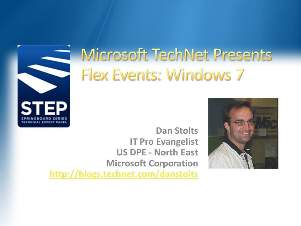 Dan Stolts IT Pro Evangelist US DPE - North East Microsoft Corporation http://blogs.technet.com/danstolts