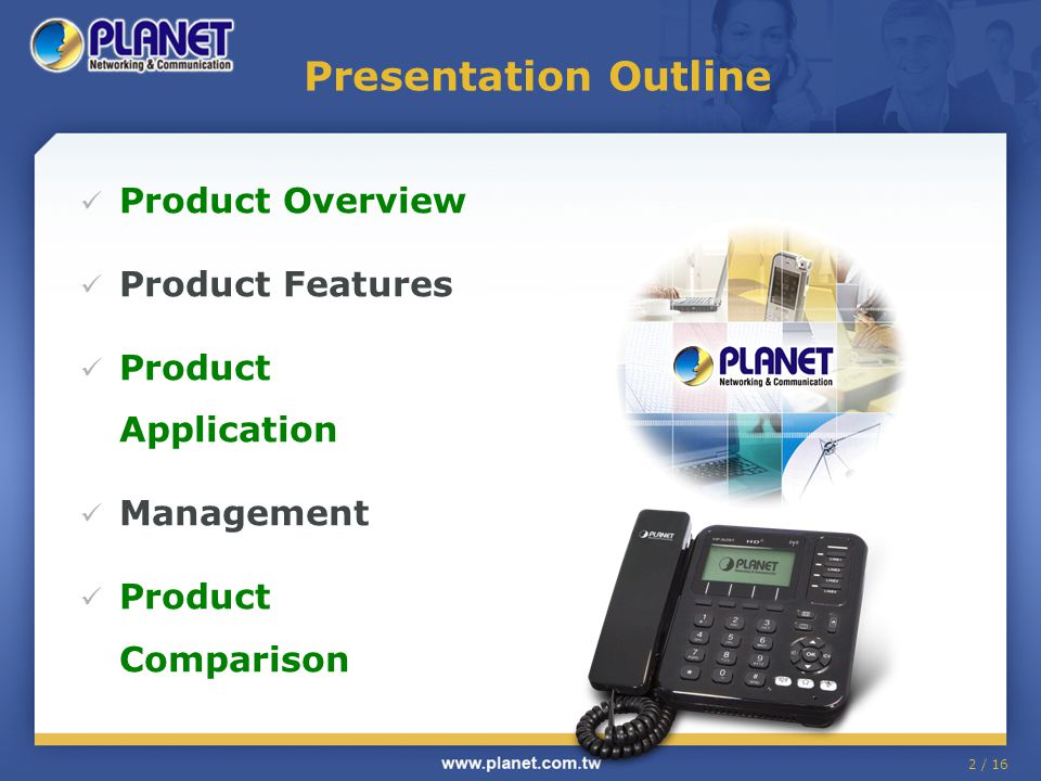 2 / 16 Presentation Outline Product Overview Product Features Product Application Management Product Comparison