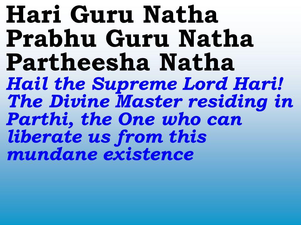 Sri Sathya Sai Guru Natha Sri Sathya Sai.