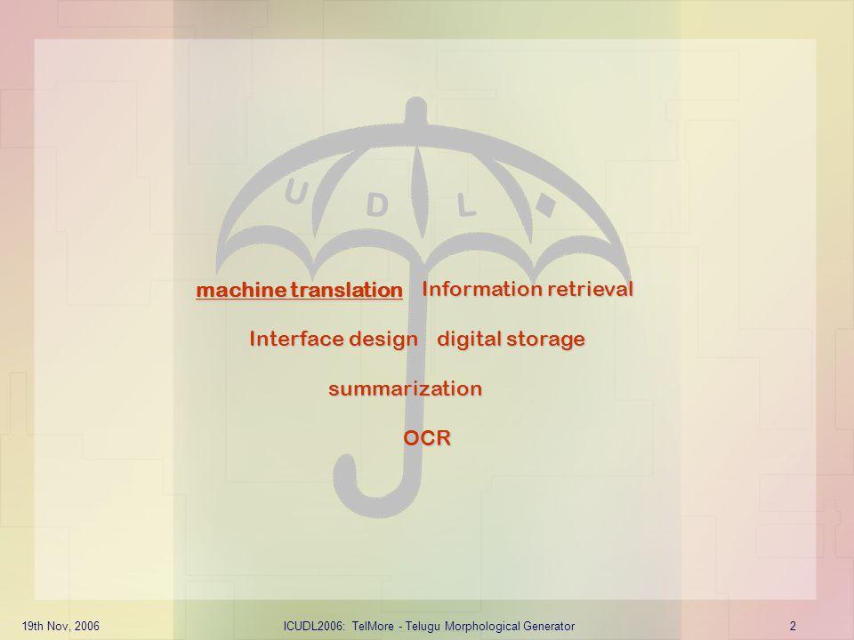 19th Nov, 2006ICUDL2006: TelMore - Telugu Morphological Generator3 machine translation Rani gave the book to my mother 1.