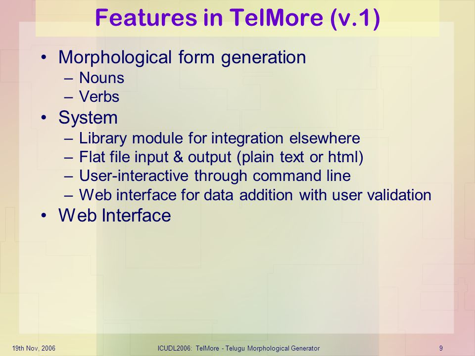 19th Nov, 2006ICUDL2006: TelMore - Telugu Morphological Generator30 Acknowledgements Prof.