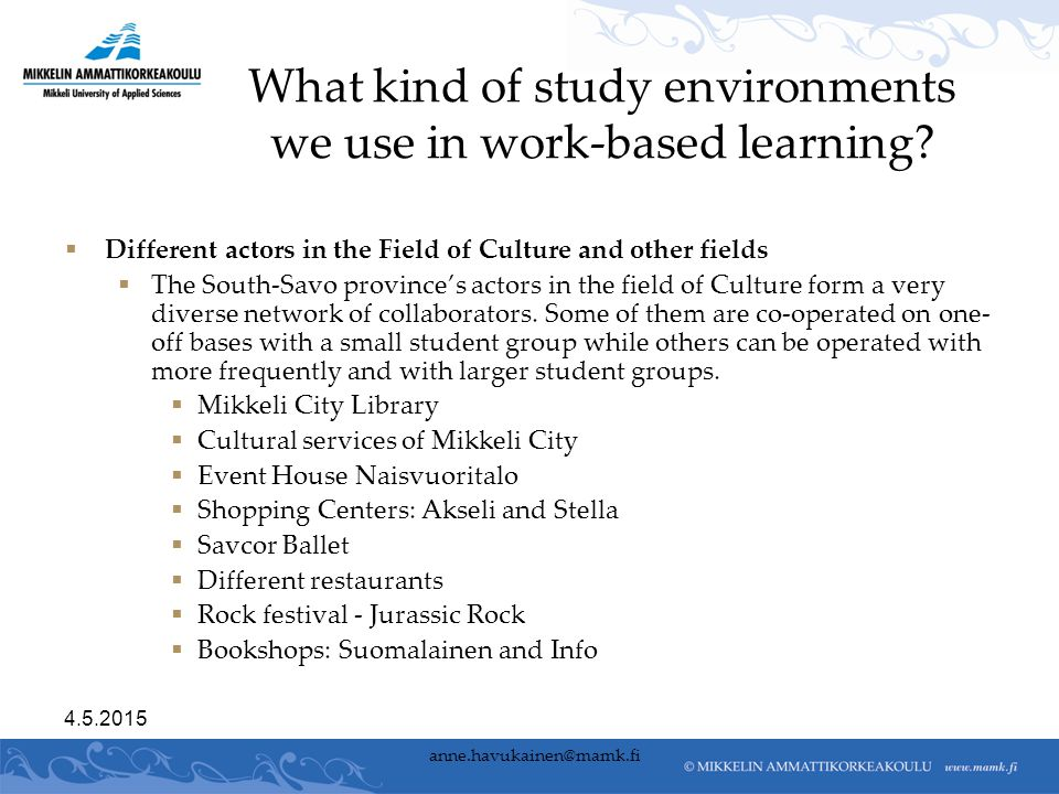 What kind of study environments we use in work-based learning.