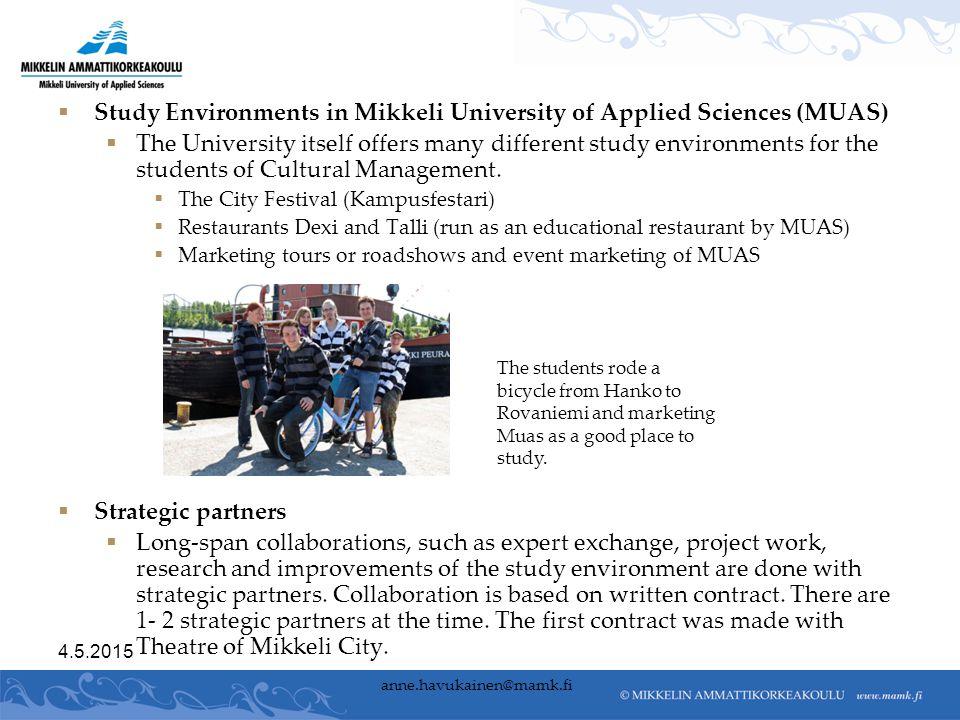  Study Environments in Mikkeli University of Applied Sciences (MUAS)  The University itself offers many different study environments for the student