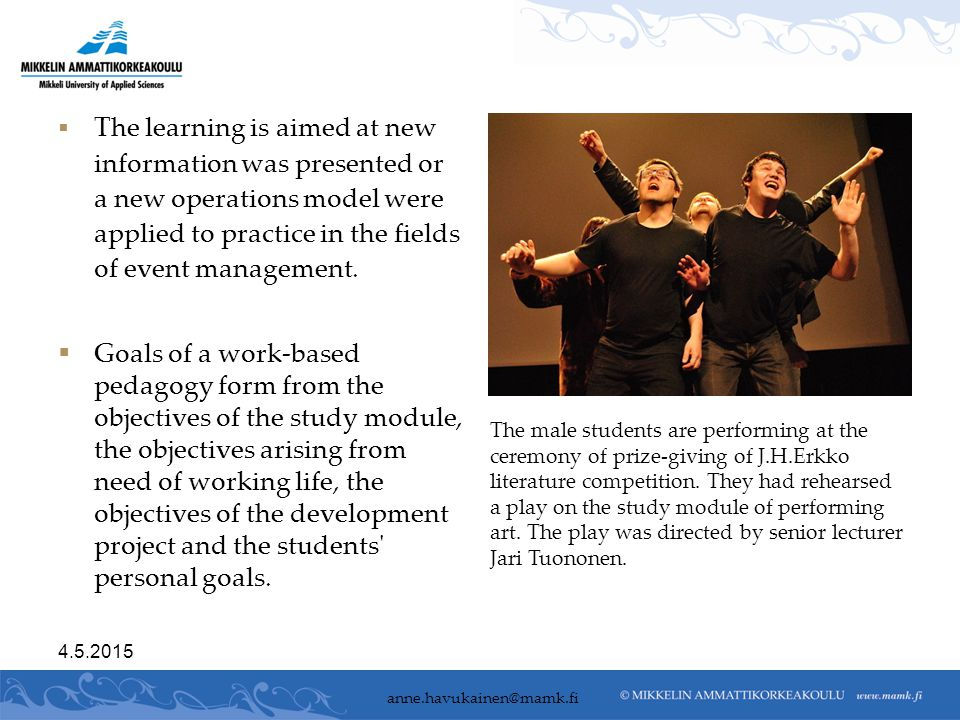  The learning is aimed at new information was presented or a new operations model were applied to practice in the fields of event management.  Goals