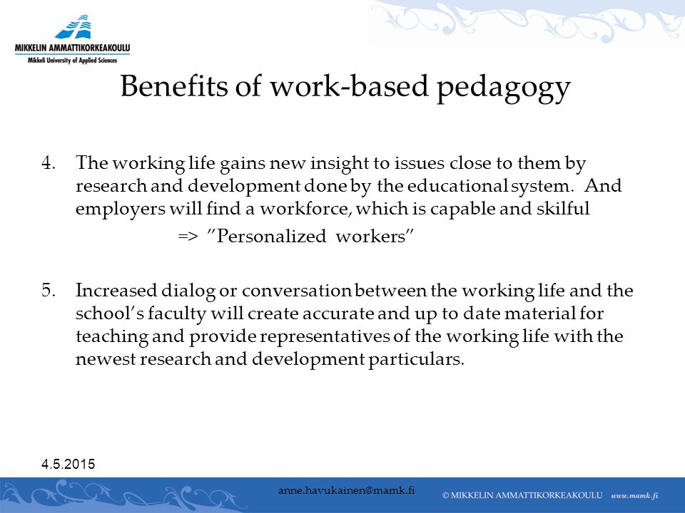 4. The working life gains new insight to issues close to them by research and development done by the educational system. And employers will find a wo