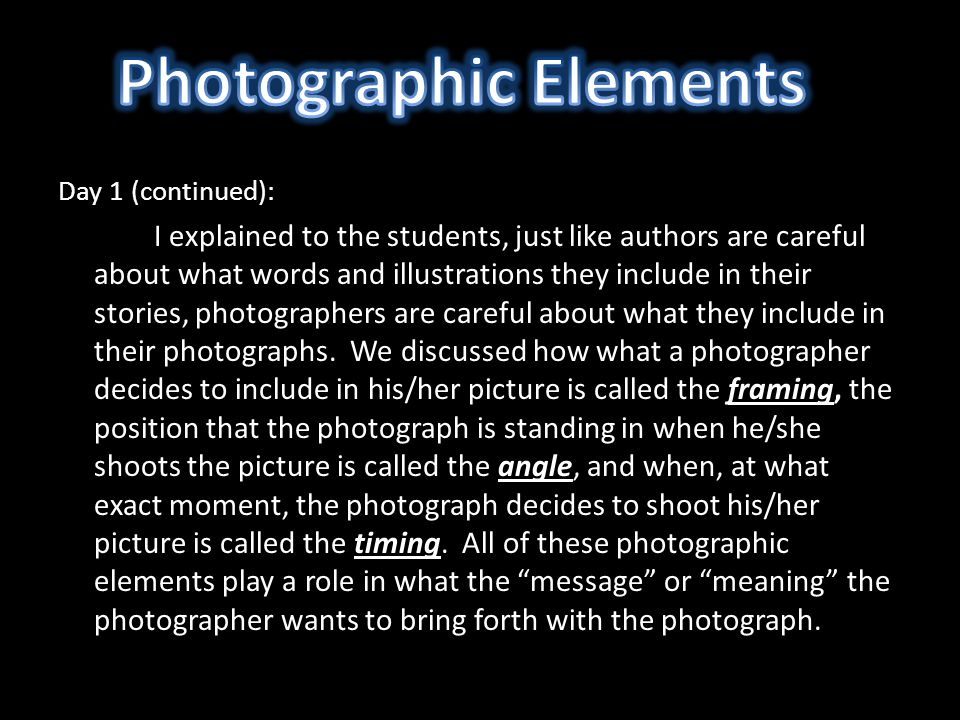 Day 1 (continued): I explained to the students, just like authors are careful about what words and illustrations they include in their stories, photographers are careful about what they include in their photographs.