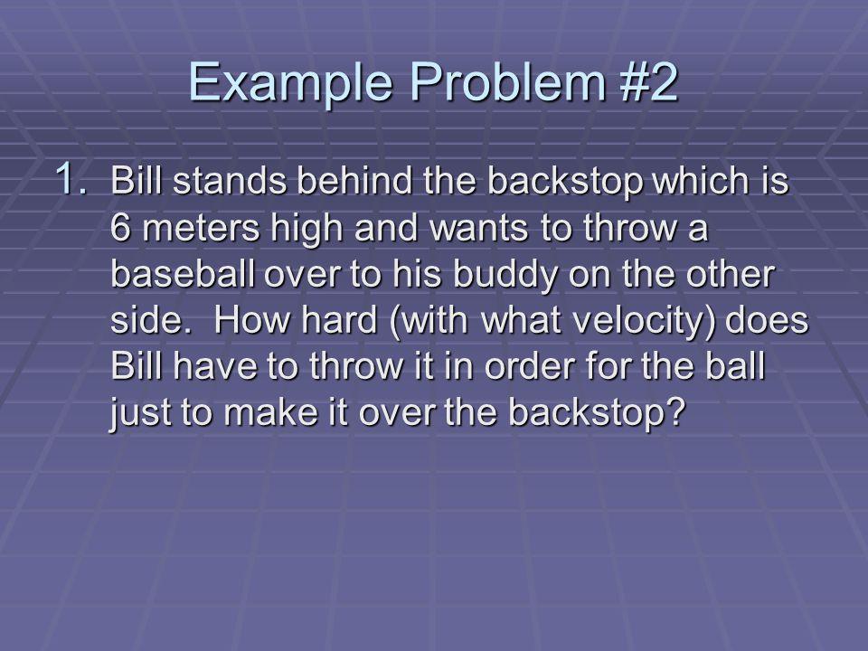 Example Problem #2 1.