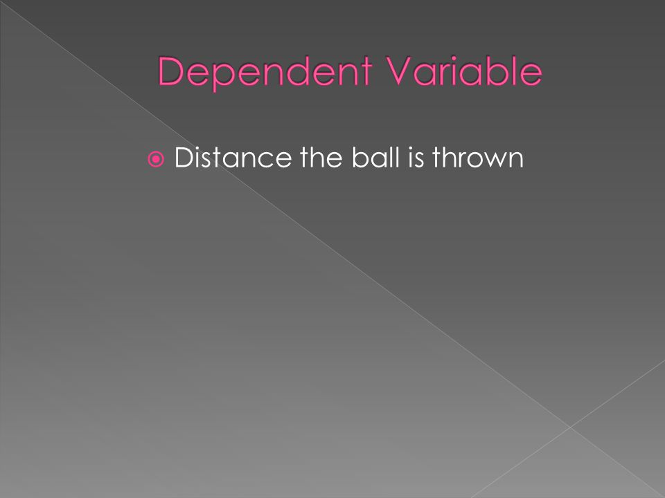  Distance the ball is thrown