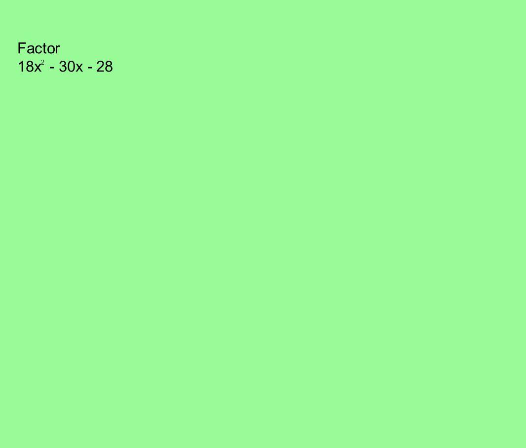Factor 18x 2 - 30x - 28
