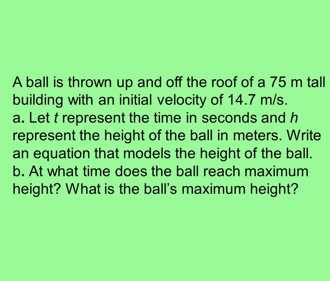 a.y = -4.9x 2 + 14.7x + 75 b.1.5 second, 86.025 meters