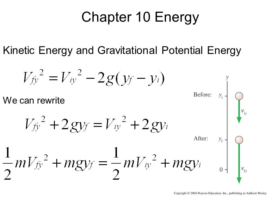 Chapter 10 Energy Kinetic Energy and Gravitational Potential Energy We can rewrite