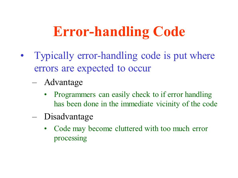 C++'s Exception Handling Using C++'s exception handling removes most of the error handling code from the main program –Improves program readability and modifiability –Can handle synchronous errors Such as division by zero –Cannot handle asynchronous situations Such as network message arrivals Mouse clicks