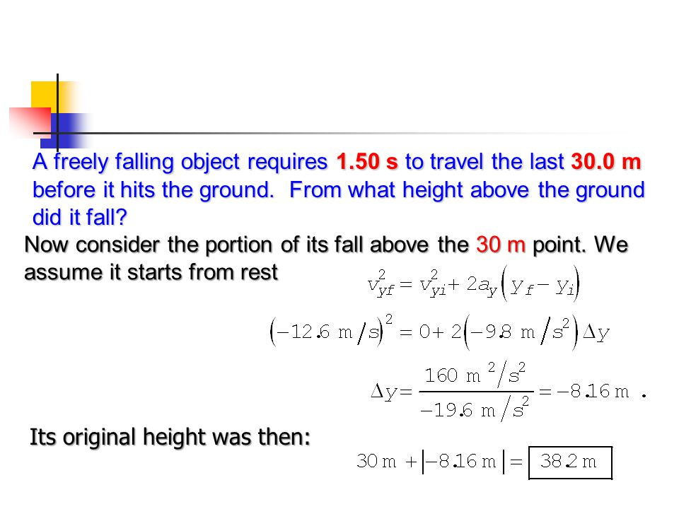 A freely falling object requires 1.50 s to travel the last 30.0 m before it hits the ground. From what height above the ground did it fall? Now consid