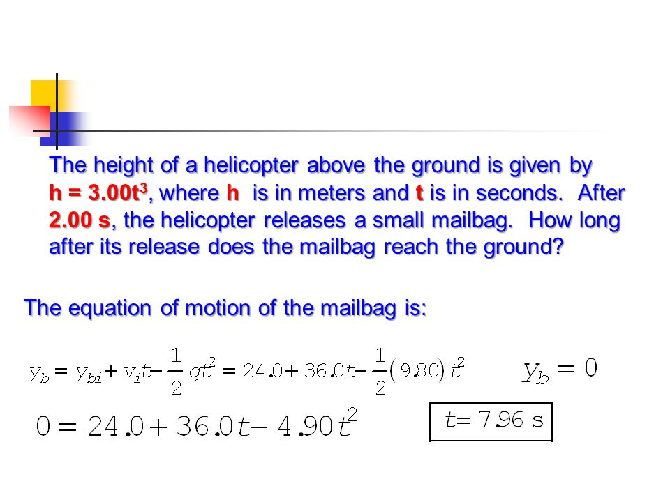 The equation of motion of the mailbag is: