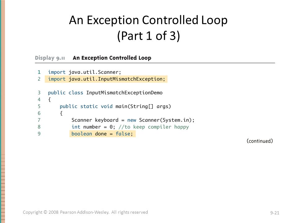 An Exception Controlled Loop (Part 1 of 3) 9-21 Copyright © 2008 Pearson Addison-Wesley. All rights reserved