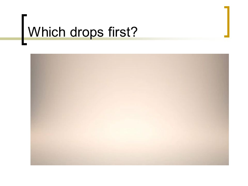 Which drops first
