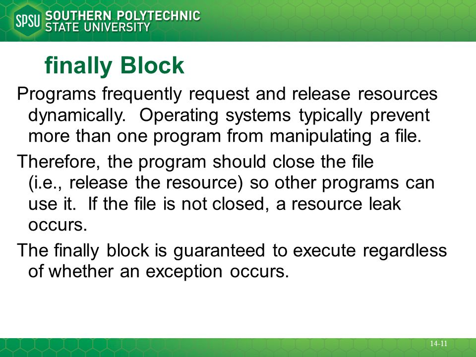 finally Block Programs frequently request and release resources dynamically.