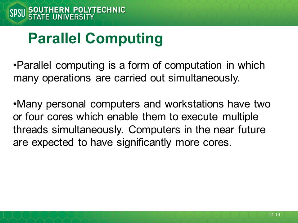 Parallel Computing Parallel computing is a form of computation in which many operations are carried out simultaneously.