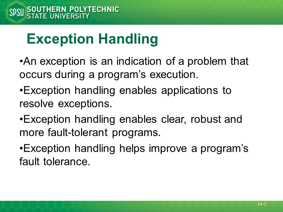Exception Handling An exception is an indication of a problem that occurs during a program's execution.