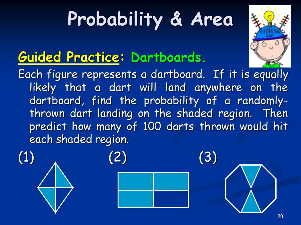 Probability & Area Guided Practice: Dartboards.Each figure represents a dartboard.