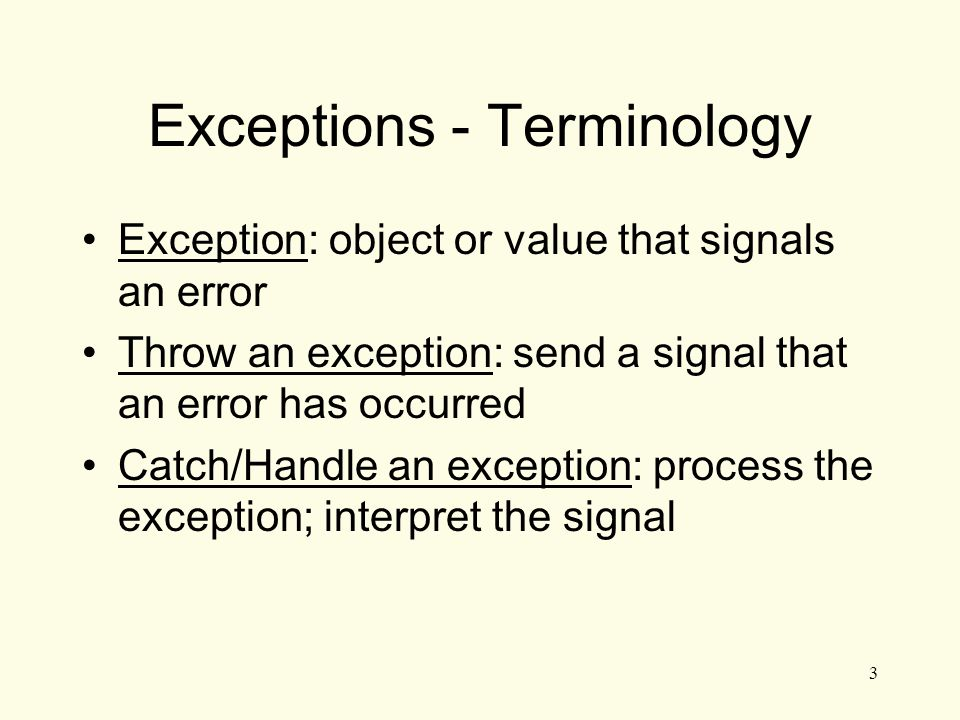 4 Exceptions – Key Words throw – followed by an argument, is used to throw an exception try – followed by a block { }, is used to invoke code that throws an exception catch – followed by a block { }, is used to detect and process exceptions thrown in preceding try block.