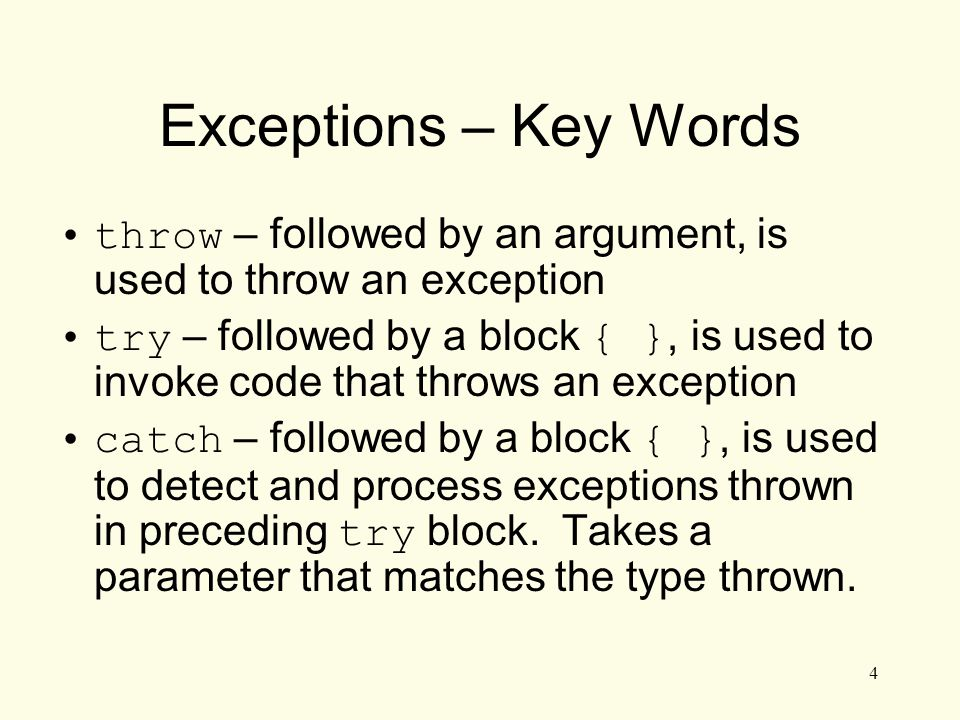 5 Exceptions – Flow Of Control 1)A function that throws an exception is called from within a try block 2)If the function throws an exception, the function terminates and the try block is immediately exited.