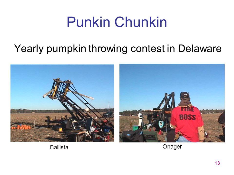 13 Punkin Chunkin Yearly pumpkin throwing contest in Delaware Ballista Trebuchet Onager