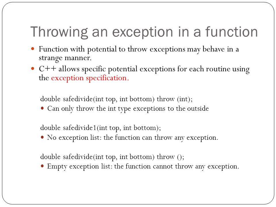 Throwing an exception in a function Function with potential to throw exceptions may behave in a strange manner.