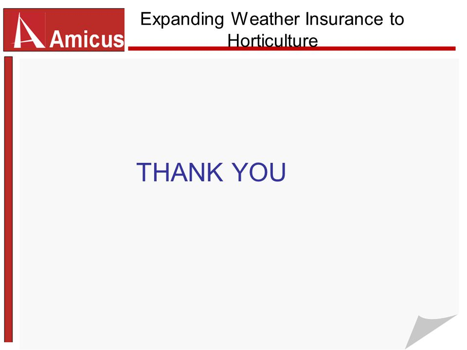 Expanding Weather Insurance to Horticulture THANK YOU