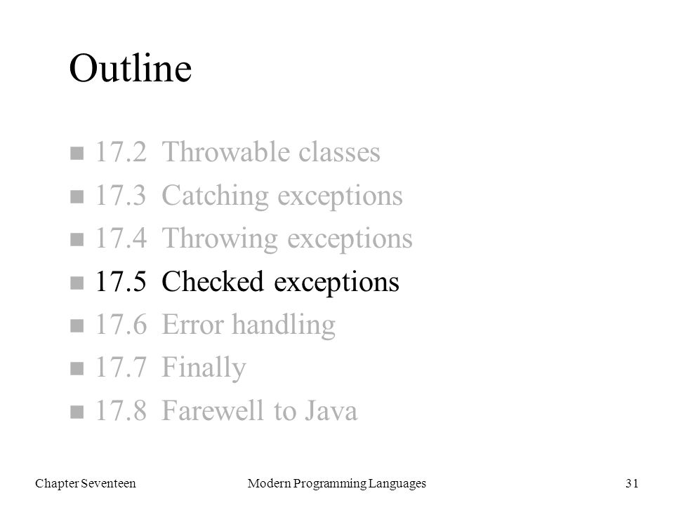 Chapter SeventeenModern Programming Languages32 Checked Exceptions This method will not compile: The exception OutOfGas is not handled n Java has not complained about this in our previous examples—why now.